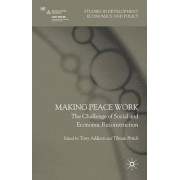 Making Peace Work by Tony Addison