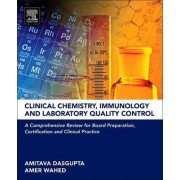 Clinical Chemistry, Immunology and Laboratory Quality Control by Amitava Dasgupta