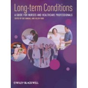 Long Term Conditions - a Guide for Nurses and Healthcare Professionals by Sue Randall