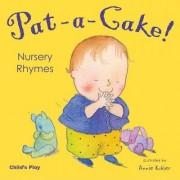 Pat-a-cake! Nursery Rhymes by Annie Kubler