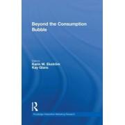 Beyond the Consumption Bubble by Karin M. Ekstrom