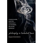 Philosophy in Turbulent Times by Elisabeth Roudinesco