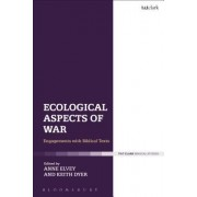 Ecological Aspects of War: Engagements with Biblical Texts