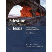 Palestine in the Time of Jesus by K. C. Hanson