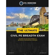 The Ultimate Civil Pe Breadth Exam Volume 1 and 2: Helping You on Your Journey to Pass the Pe!