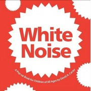 White Noise by David A Carter