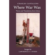 Where War Was. Poems and Translations from Eritrea