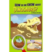 How Do We Know About Dinosaurs? by Rebecca Olien