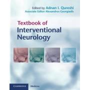Textbook of Interventional Neurology by Adnan I. Qureshi