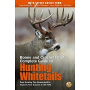 Boone and Crockett Club's Complete Guide to Hunting Whitetails by Craig Boddington
