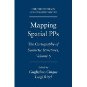 Mapping Spatial PPs: v. 6 by Professor of Linguistics Guglielmo Cinque