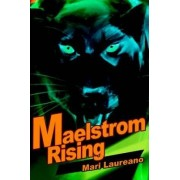 Maelstrom Rising by Mari Laureano