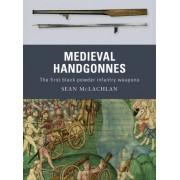 Medieval Handgonnes by Sean McLachlan