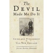 Devil Made Me Do it! by Juliet Haines Mofford