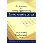 Building Academic Literacy: Anthology for Reading Apprenticeship by Audrey Fielding
