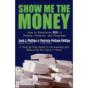Show Me the Money by Jack J. Phillips