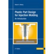 Plastic Part Design for Injection Molding: An Introduction by Robert A. Malloy
