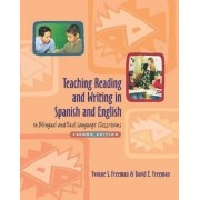Teaching Reading and Writing in Spanish and English in Bilingual and Dual Language Classrooms by Dr Yvonne S Freeman
