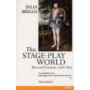 This Stage-Play World by Julia Briggs
