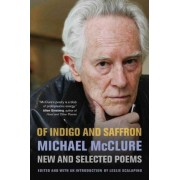 Of Indigo and Saffron by Michael McClure