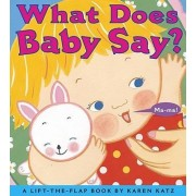 What Does Baby Say by Karen Katz