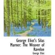 George Eliot's Silas Marner by George Eliot