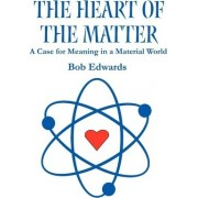 The Heart of the Matter by Bob Edwards