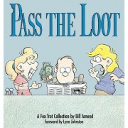 Pass the Loot by Bill Amend