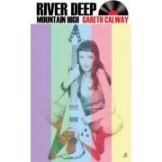 River Deep Mountain High by Gareth Calway