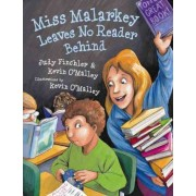 Miss Malarkey Leaves No Reader Behind by Kevin O'Malley