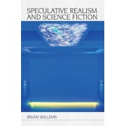 Speculative Realism and Science Fiction by Brian Willems