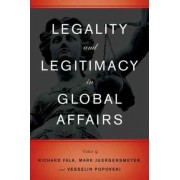 Legality and Legitimacy in Global Affairs by Mark K. Juergensmeyer