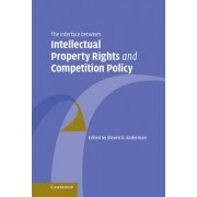 The Interface Between Intellectual Property Rights and Competition Policy by S.D. Anderman
