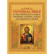 The Universal Bible of the Protestant, Catholic, Orthodox, Ethiopic, Syriac, and Samaritan Church by Joseph Lumpkin