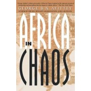 Africa in Chaos by George B N Ayittey