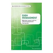 Cash Management: Making Your Business Cash-Rich...Without Breaking the Bank