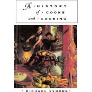 A History of Cooks and Cooking by Michael Symons