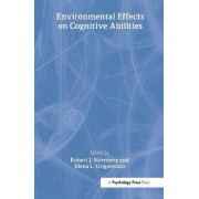 Environmental Effects on Cognitive Abilities by Robert J. Sternberg