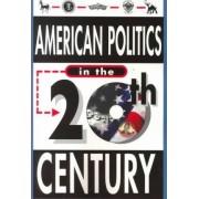 American Politics: 20th Century Series by J Bonasia