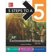 Linda S. Williams 5 Steps to a 5: AP Environmental Science 2016 (5 Steps to a 5 on the Advanced Placement Examinations)