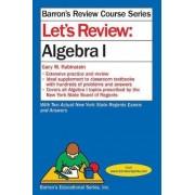 Let's Review Algebra I by Gary Rubinstein
