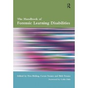 The Handbook of Forensic Learning Disabilities by Tim Riding