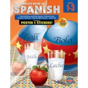 The Complete Book of Spanish, Grades 1 - 3 by American Education Publishing