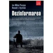 Dezinformarea - Ion Mihai Pacepa Ronald J. Rychlak