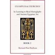 Examples & Exercises - In Learning to Read Hieroglyphs and Ancient Egyptian Art by Bernard Paul Badham
