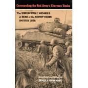 Commanding the Red Army's Sherman Tanks by Dmitriy Loza