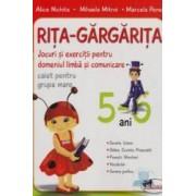 Rita-Gargarita Ed. 2011 - Caiet limba si comunicare. Grupa mare 5-6 Ani - Alice Nichita