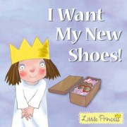 I Want My New Shoes! by Tony Ross