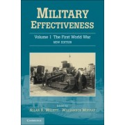 Military Effectiveness: The First World War v. 1 by Allan Millett