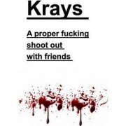 Krays a Proper Fucking Shoot Out with Friends by Kray Publishers U S